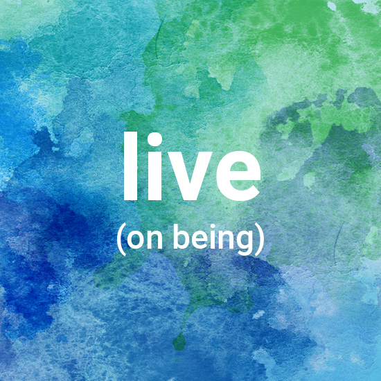 Live (on being)